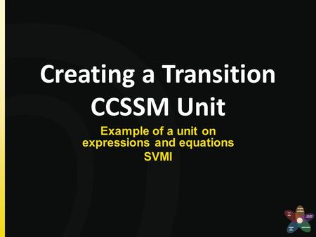 Creating a Transition CCSSM Unit