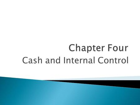 Cash and Internal Control.  Fraud Triangle  STRESS  OPPORTUNITY PRESSURE.