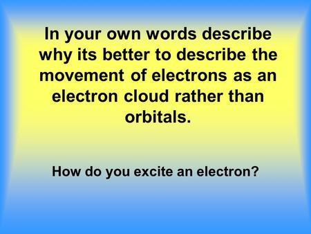 How do you excite an electron?