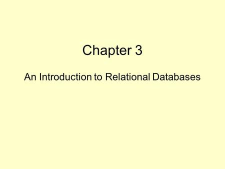 Chapter 3 An Introduction to Relational Databases.
