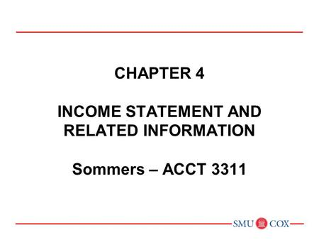 Chapter 4 income statement and related information Sommers – ACCT 3311