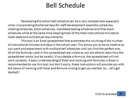 Bell Schedule Developing the school bell schedule can be a very complex task especially when incorporating shortened days for staff development, assembly.