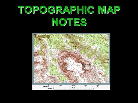 TOPOGRAPHIC MAP NOTES.
