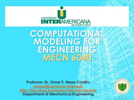 Computational Modeling for Engineering MECN 6040