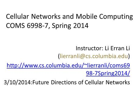 Cellular Networks and Mobile Computing COMS , Spring 2014