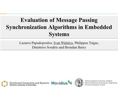 Evaluation of Message Passing Synchronization Algorithms in Embedded Systems 1 Evaluation of Message Passing Synchronization Algorithms in Embedded Systems.