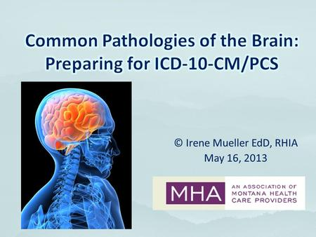Common Pathologies of the Brain: Preparing for ICD-10-CM/PCS