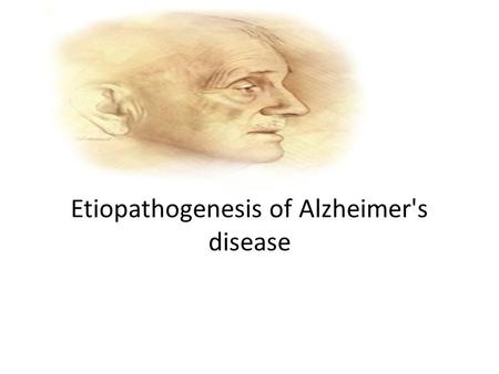 Etiopathogenesis of Alzheimer's disease. Introduction Alzheimer's is the most common cause of dementia in adult life and is associated with the selective.
