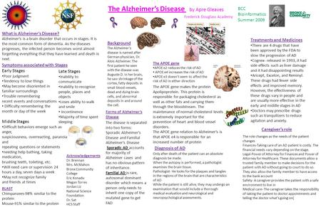 The Alzheimer's Disease by Apre Gleaves Frederick Douglass Academy What is Alzheimer's Disease? Alzheimer's is a brain disorder that occurs in stages.