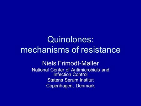 Quinolones: mechanisms of resistance