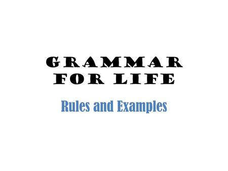 Grammar for Life Rules and Examples.