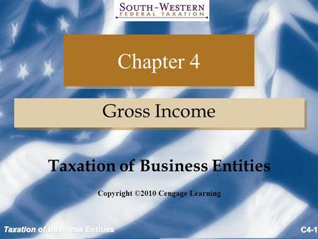 Taxation of Business Entities Copyright ©2010 Cengage Learning