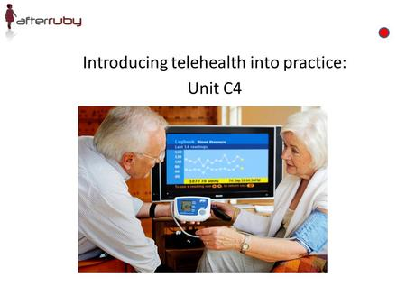 Introducing telehealth into practice: Unit C4. Learning outcomes By the end of this section, you will be able to; – Identify the key challenges associated.