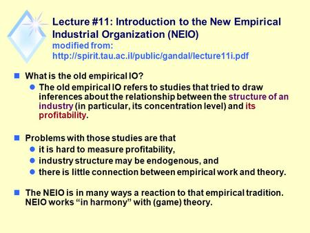 Lecture #11: Introduction to the New Empirical Industrial Organization (NEIO) modified from:  nWhat.