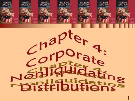 1 Chapter 4: Corporate Nonliquidating Distributions.