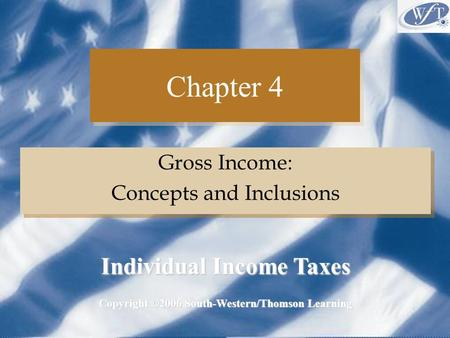 Individual Income Taxes Copyright ©2006 South-Western/Thomson Learning