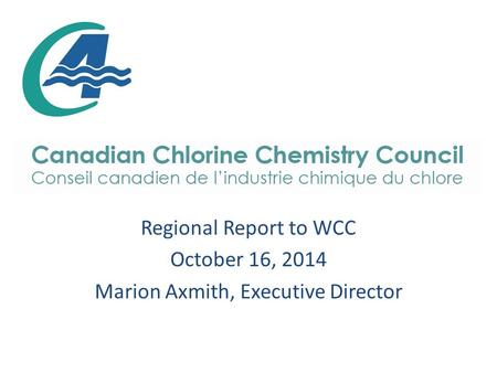 Regional Report to WCC October 16, 2014 Marion Axmith, Executive Director.