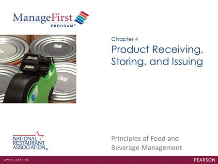 Principles of Food and Beverage Management Product Receiving, Storing, and Issuing Chapter 4.