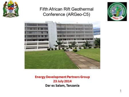 1 1 Energy Development Partners Group 23 July 2014 Dar es Salam, Tanzania Fifth African Rift Geothermal Conference (ARGeo-C5)
