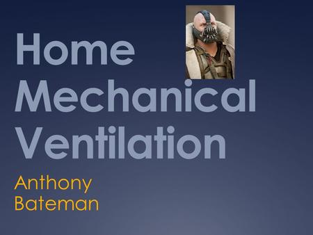 Home Mechanical Ventilation Anthony Bateman. What is Long Term Ventilation?  LTV is the provision of respiratory support to individuals with non-acute.