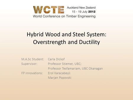 Hybrid Wood and Steel System: Overstrength and Ductility