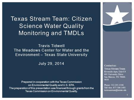 Texas Stream Team: Citizen Science Water Quality Monitoring and TMDLs Travis Tidwell The Meadows Center for Water and the Environment – Texas State University.