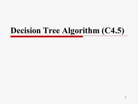 Decision Tree Algorithm (C4.5)