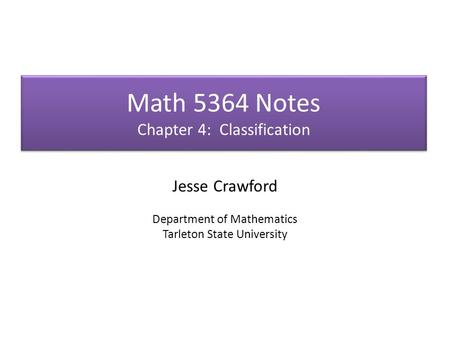 Math 5364 Notes Chapter 4: Classification