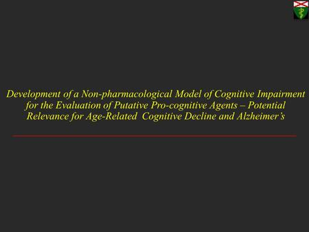 Development of a Non-pharmacological Model of Cognitive Impairment for the Evaluation of Putative Pro-cognitive Agents – Potential Relevance for Age-Related.