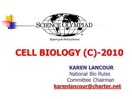 CELL BIOLOGY (C)-2010 National Bio Rules Committee Chairman
