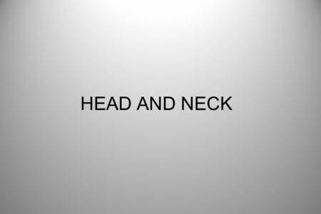 HEAD AND NECK.