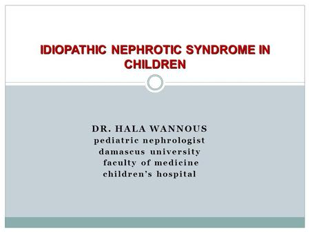 IDIOPATHIC NEPHROTIC SYNDROME IN CHILDREN