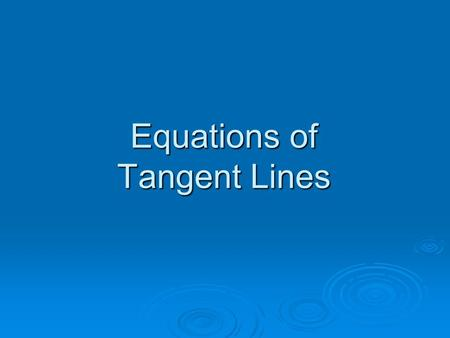 Equations of Tangent Lines