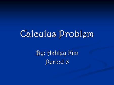 Calculus Problem By: Ashley Kim Period 6. Problem A curve is defined by x 2 y-3y 2 =48. A curve is defined by x 2 y-3y 2 =48. a) Verify that dy/dx = 2xy/6y-x.