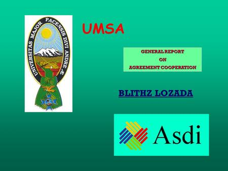 GENERAL REPORT ON AGREEMENT COOPERATION UMSA BLITHZ LOZADA.