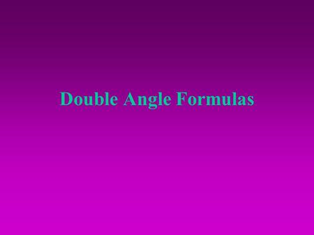 Double Angle Formulas. Let sinA=1/5 with A in QI. Find sin(2A).