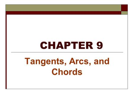 CHAPTER 9 Tangents, Arcs, and Chords. SECTION 9-1 Basic Terms.