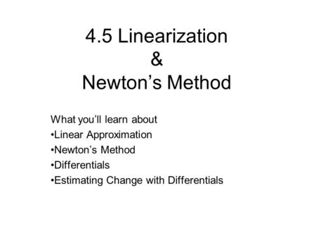 4.5 Linearization & Newton's Method