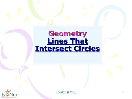 CONFIDENTIAL 1 Geometry Lines That Intersect Circles.