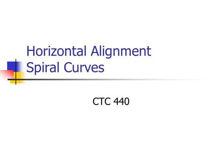 Horizontal Alignment Spiral Curves