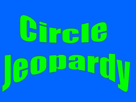 Circle Jeopardy.