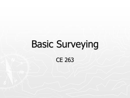 Basic Surveying CE 263.