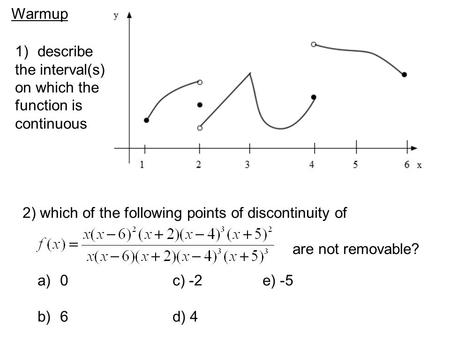 Warmup describe the interval(s) on which the function is continuous