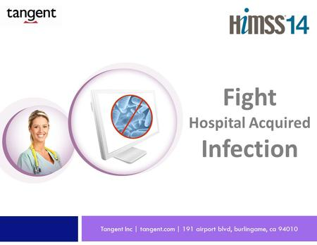 Tangent Inc | tangent.com | 191 airport blvd, burlingame, ca 94010 Fight Hospital Acquired Infection.