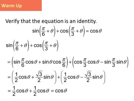 Warm Up Verify that the equation is an identity..