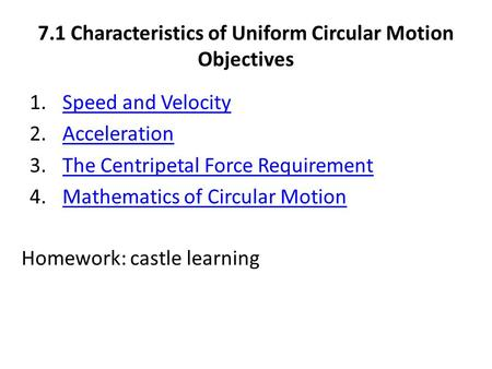7.1 Characteristics of Uniform Circular Motion Objectives