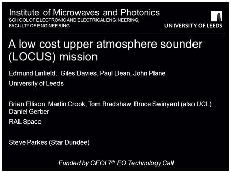 Institute of Microwaves and Photonics SCHOOL OF ELECTRONIC AND ELECTRICAL ENGINEERING, FACULTY OF ENGINEERING A low cost upper atmosphere sounder (LOCUS)