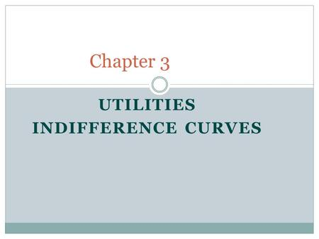UTILITIES INDIFFERENCE CURVES Chapter 3. Budget line 2 Points on the budget line indicate all the bundles of goods that the consumer can afford. Good.