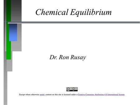 Chemical Equilibrium Dr. Ron Rusay.