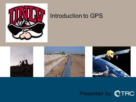 Introduction to GPS Presented by:.